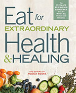 Eat for Extraordinary Health and Healing